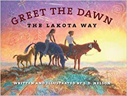 Greet The Dawn: The Lakota Way por S. D. Nelson epub