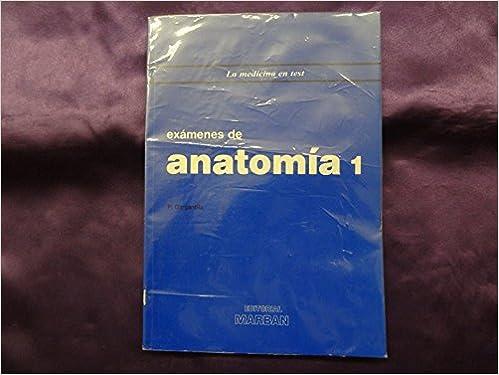 Exámenes de anatomía 1: Amazon.es: P. GARGANTILLA: Libros