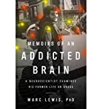 img - for [(Memoirs of an Addicted Brain )] [Author: Marc Lewis] [Jun-2012] book / textbook / text book