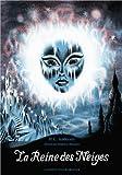 La Reine des Neiges by Hans Christian Andersen (2011-11-24)