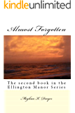 Almost Forgotten: The second book in the Ellington Manor Series