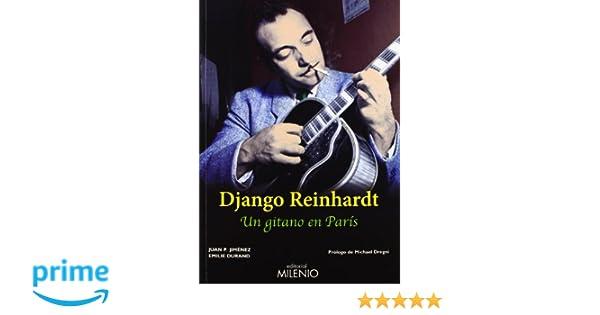 Django Reinhardt: Un gitano en París (Música): Amazon.es: Juan Pedro Jiménez Aparicio, Emilie Durand, Michael Dregni: Libros
