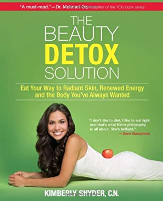 The Beauty Detox Solution Eat Your Way To Radiant Skin Reed Energy And The Body Youve Always Wanted