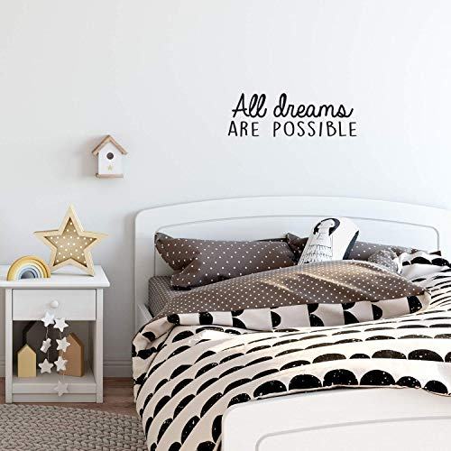 Vinyl Wall Art Decal – All Dreams are Possible – 8.5″ x 25″ – Trendy Inspirational Positive Quote Sticker for Home Bedroom Kids Room Playroom Workplace Classroom Office Decor (Black)
