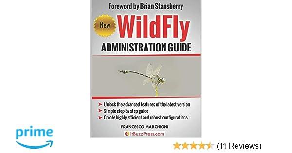 WildFly Administration Guide: Francesco Marchioni, Jaikiran Pai