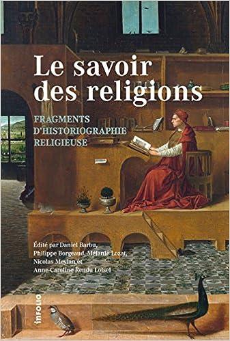 En ligne téléchargement gratuit Le savoir des religions : Fragments d'historiographie religieuse pdf