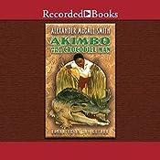 Akimbo and the Crocodile Man   Alexander McCall Smith