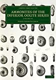 A Monograph of the Ammonites of the Inferior Oolite Series 2 Volume Set (Cambridge Library Collection - Monographs of the Palaeontographical Society)