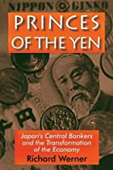Princes of the Yen: Japan's Central Bankers and the Transformation of the Economy (East Gate Books) Paperback