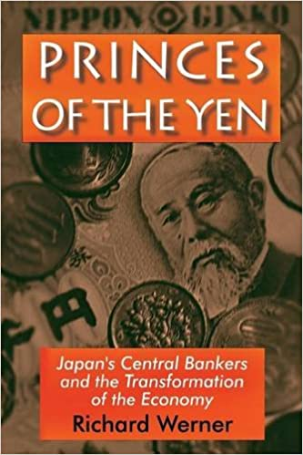 The Disturbing Transformation Of >> Princes Of The Yen Japan S Central Bankers And The Transformation
