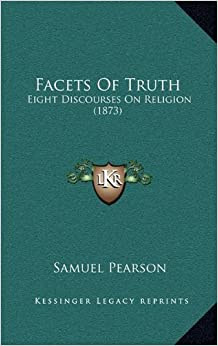 Facets of Truth: Eight Discourses on Religion (1873)