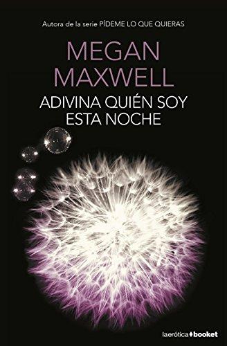 Descargar Libro Adivina Quién Soy Esta Noche Megan Maxwell