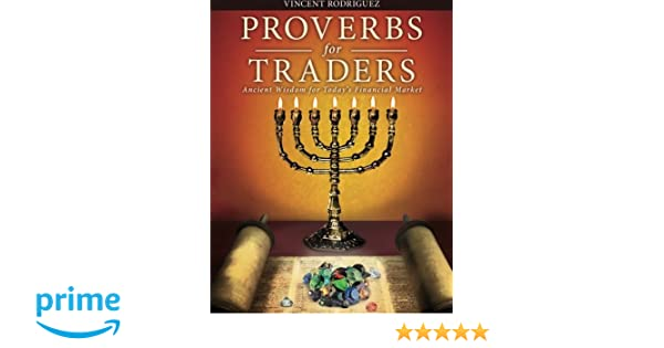 Proverbs for Traders: Ancient Wisdom for Today's Financial Markets ...