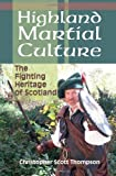 Highland Martial Culture, Christopher Thompson, 1581606923