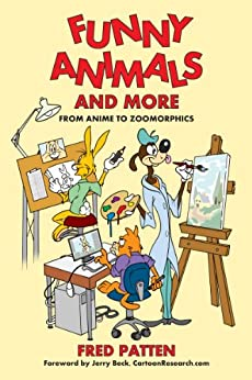 Funny Animals and More: From Anime to Zoomorphics by [Patten, Fred]
