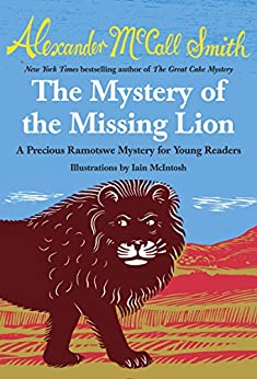 The Mystery of the Missing Lion (Precious Ramotswe Mystery Book 3) by [McCall Smith, Alexander]
