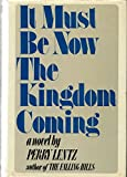 It Must Be Now the Kingdom Coming, Perry Lentz, 0517504219
