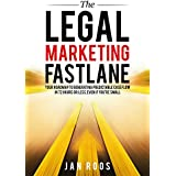 The Legal Marketing Fastlane: Your Roadmap to Generating Real Leads in 72 Hours or Less, Even If You're Small