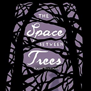 The Space Between Trees Audiobook