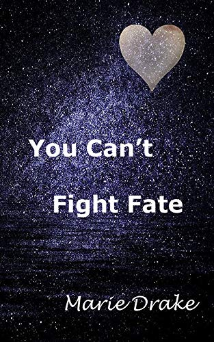You Can't Fight Fate (Locked Hearts Book 3) by [Drake, Marie]
