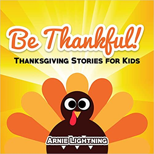 Read online Books for Kids: Be Thankful! (Thanksgiving Stories for Kids): Thanksgiving Stories for Kids and Thanksgiving Jokes (Thanksgiving Books for Children) PDF