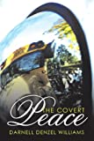 The Covert Peace, Darnell Denzel Williams, 1456746790