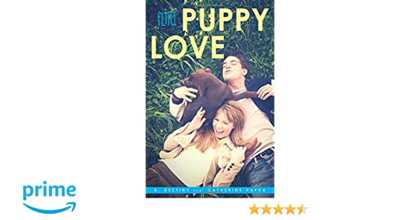 Puppy Love Flirt A Destiny Catherine Hapka 9781442484122