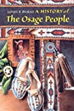 A History of the Osage People, Burns, Louis F., 0817313192
