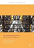 img - for The Catholic Church in Taiwan: Birth, Growth and Development (Christianity in Modern China) book / textbook / text book