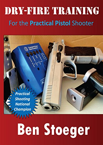 - Dry-Fire Training: For the Practical Pistol Shooter