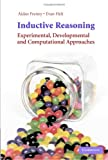 Inductive Reasoning: Experimental, Developmental, and Computational Approaches, , 0521856485