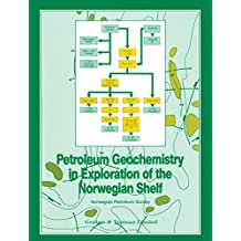 Petroleum Geochemistry in Exploration of the Norwegian Shelf: Proceedings of a Norwegian Petroleum Society (NPF) conference Organic Geochemistry in Exploration ... Shelf held in Stavanger, 22–24 October 1984