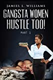 Gangsta Women Hustle Too!: Part 1