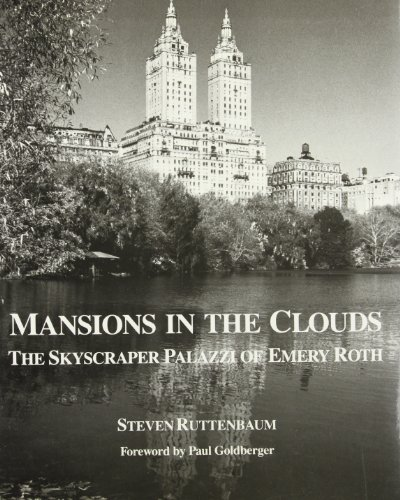 Mansions in the Clouds: The Skyscraper Palazzi of Emery Roth - High Rise Buildings New York