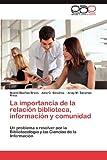 La Importancia de la Relación Biblioteca, Información y Comunidad, Noemí Dueñas Bravo and Anay M. Sánchez Rivas, 3659020125