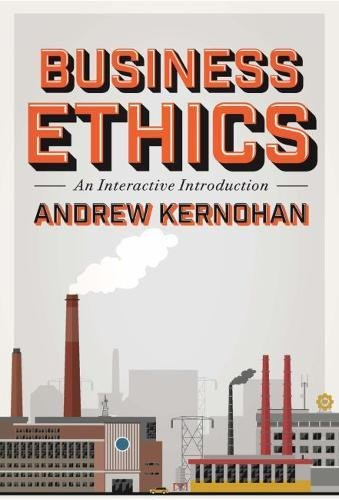 Business Ethics: An Interactive Introduction