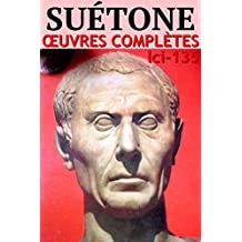 Suétone - Oeuvres Complètes: lci-135 (lci-eBooks) (French Edition)