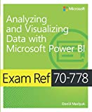 img - for Analyzing and Visualizing Data by Using Microsoft Power BI Exam Ref 70-778 book / textbook / text book