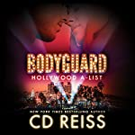 Bodyguard: Hollywood A-List, Book 2 | CD Reiss