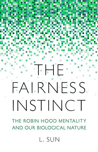 Image of The Fairness Instinct: The Robin Hood Mentality and Our Biological Nature