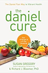 The Daniel Cure: The Daniel Fast Way to Vibrant Health Hardcover