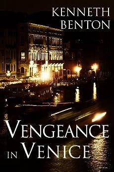 Vengeance in Venice (A Peter Craig International Espionage Thriller Book 3) by [Benton, Kenneth]