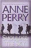 Shoulder the Sky: A Novel (World War I Book 2)
