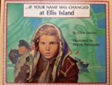 If Your Name Was Changed at Ellis Island, Ellen Levine and Wayne Parmenter, 0590461346