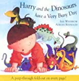 img - for Harry and the Dinosaurs Have a Very Busy Day book / textbook / text book