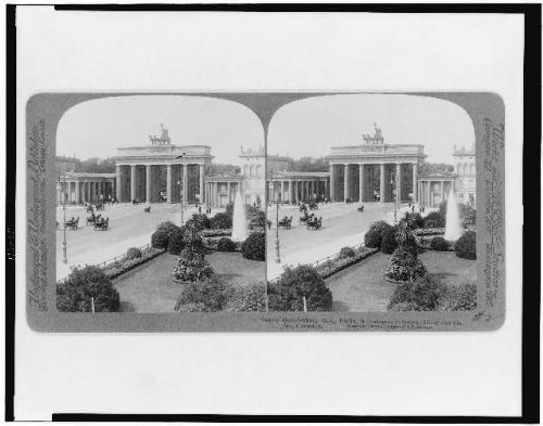 HistoricalFindings Photo: Photo of Stereograph,Stately Brandenburg Gate,Berlin,Germany,Unter den ()