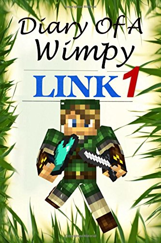 Diary Of A Wimpy Link 1 (Wimpy Adventures Book)