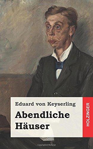 Abendliche Hauser  [von Keyserling, Eduard] (Tapa Blanda)