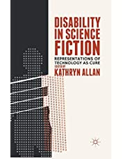 Disability in Science Fiction: Representations of Technology as Cure