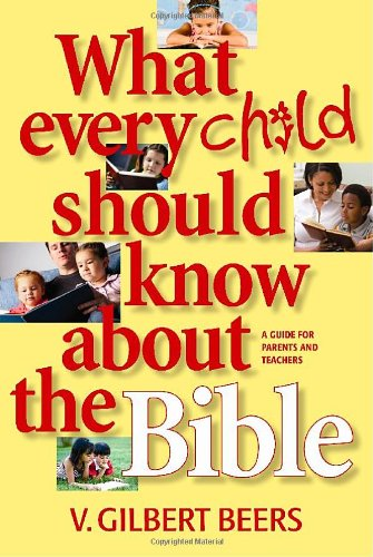 Download What Every Child Should Know about the Bible pdf epub